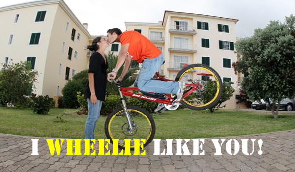 I wheelie like you - cyclist pick up lines