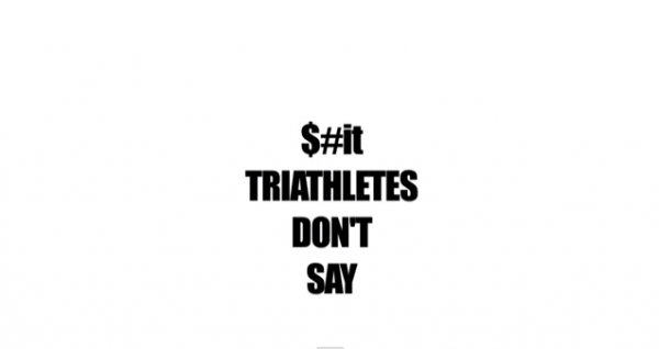 shit triathletes don't say