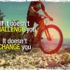 If It Doesn't Challenge You…